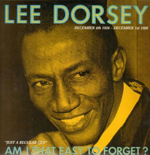 Lee_dorsey-am_i_that_easy_to_f