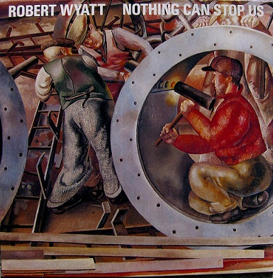Robert-wyatt-nothing-can-stop-