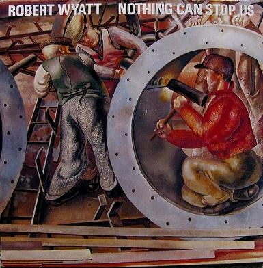 Robert-wyatt-nothing-can-stop-